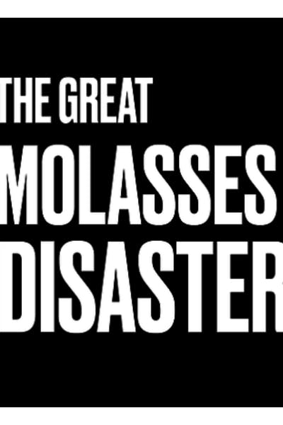 Backlash The Great Molasses Disaster