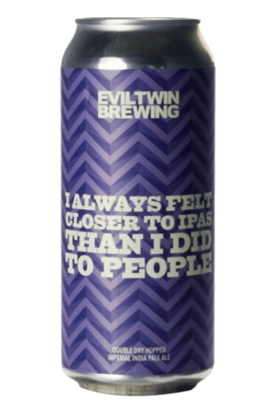 Evil Twin I Always Felt Closer To IPAs Than I Did People