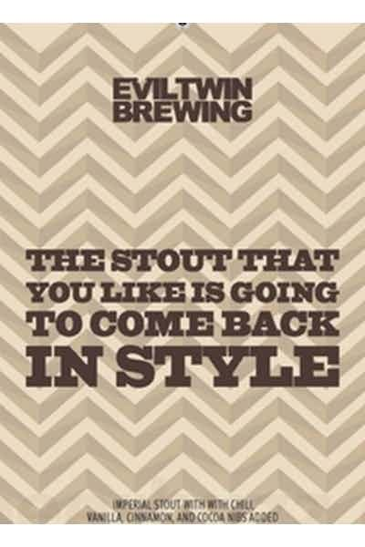Evil Twin The Stout That You Like Is Going To Come Back In Style