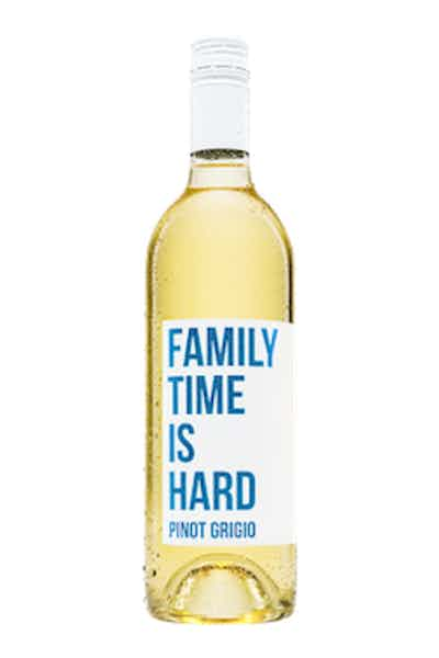Family Time Is Hard Pinot Grigio