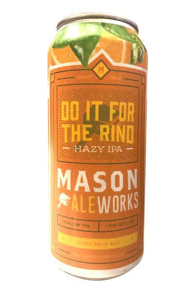 Mason Ale Works Do It For The Rind IPA
