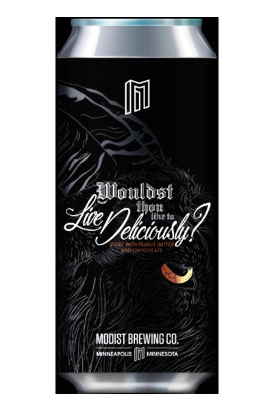 Modist Wouldst Thou Like To Live Deliciously Stout