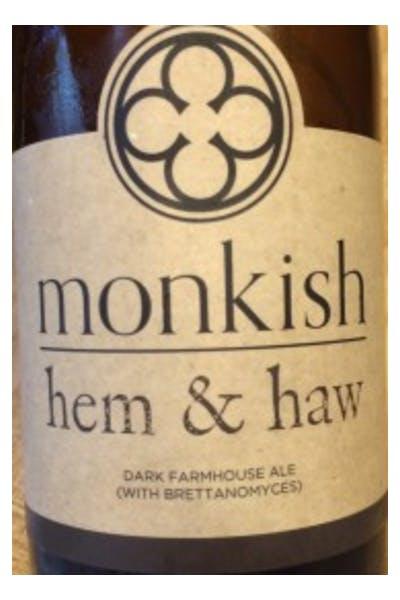 Monkish Hem & Haw