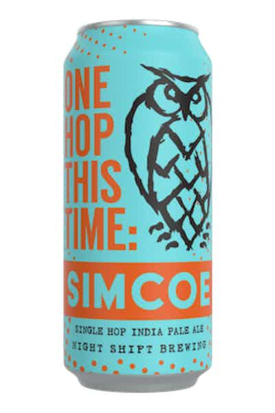 Night Shift One Hop This Time: Simcoe