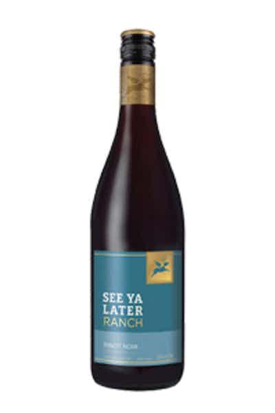 See Ya Later Ranch Pinot Noir